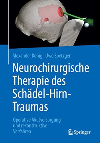 Neurochirurgische Therapie des Schädel-Hirn-Traumas: Operative Akutversorgung und rekonstruktive Verfahren
