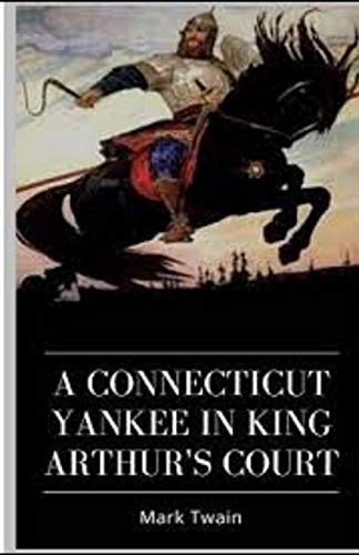 Compare Textbook Prices for A Connecticut Yankee in King Arthur's Court Illustrated  ISBN 9798564085861 by Twain, Mark