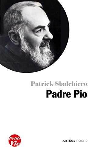 Petite vie de Padre Pio (French Edition)