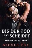 Bis der Tod uns Scheidet: Eine dunkle Mafia-Romanze (Kornilov Bratva 2)