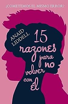 15 razones para no volver con él de Anaid Liddell