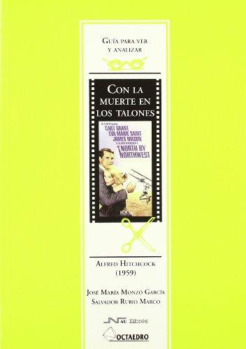 Guía para ver y analizar: Con la muerte en los talones: Alfred Hitchcock (1959) (Guías de cine) - 9788480634298