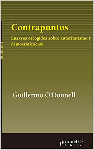 Contrapuntos: Ensayos escogidos sobre autorismo y democratización (Spanish Edition)