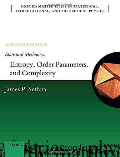 Compare Textbook Prices for Statistical Mechanics: Entropy, Order Parameters, and Complexity: Second Edition Oxford Master Series in Physics 2 Edition ISBN 9780198865254 by Sethna, James P.
