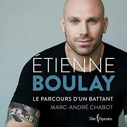 Étienne Boulay: le parcours d'un battant