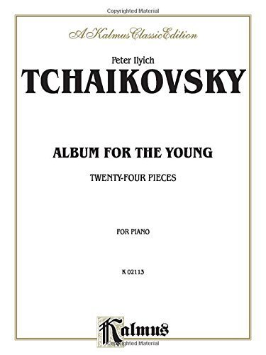 Album for the Young: Twenty-Four Pieces (Kalmus Edition) (2000-08-01)
