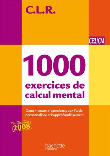 CLR 1000 exercices de calcul mental CE2/CM - Livre de l'élève - Ed.2011