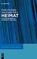 Heimat: At the Intersection of Memory and Space (Media and Cultural Memory / Medien Und Kulturelle Erinnerung)