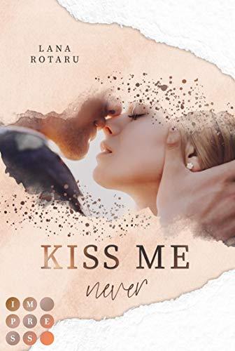 Kiss Me Never (Crushed-Trust-Reihe 1): New Adult Liebesroman