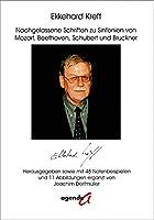 Nachgelassene Schriften zu Sinfonien von Mozart, Beethoven, Schubert und Bruckner: Herausgegeben sowie mit 48 Notenbeispielen und 11 Abbildungen ergaenzt von Joachim Dorfmueller