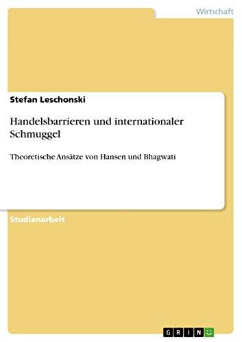 Handelsbarrieren und internationaler Schmuggel: Theoretische Ansätze von Hansen und Bhagwati