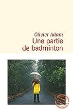 Une partie de badminton d'Olivier Adam