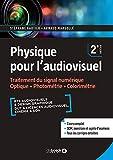 Physique pour l'audiovisuel - Traitement du signal numérique. Optique. Photométrie. Colorimétrie