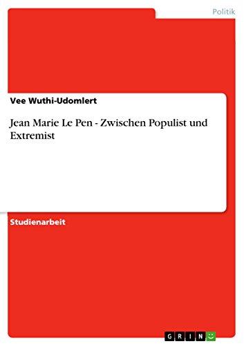 Jean Marie Le Pen - Zwischen Populist und Extremist (German Edition)