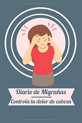 Diario de Migrañas Controla tu dolor de Cabeza: Diseño de Mujeres con Jaquecas - Cuaderno para registrar y cuidar dolores causados por Migraña o ... día - Pqueño tamaño regalo perfecto para ella