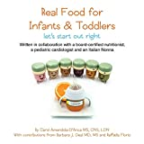 Real Food for Infants & Toddlers: let's start out right