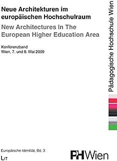 Neue Architekturen im europaischen Hochschulraum. New Architectures In The European Higher Education Area: Konferenzband Wien, 7. und 8. Mai 2009 (Europaische Identitat)