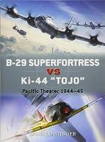B-29 Superfortress VS Ki-44 TOJO: Pacific Theater 1944–45 (DueL)