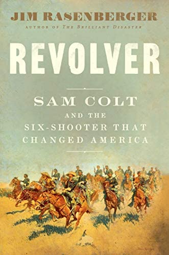 Revolver Sam Colt and the Six Shooter That Changed America product image