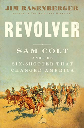Revolver: Sam Colt and the Six-S...