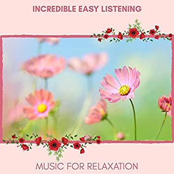 Incredible Easy Listening - Music For Relaxation