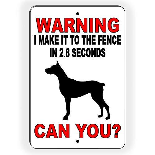 Waarschuwing ik maak het naar het hek in 2,8 seconden kunt u? Pas op voor hond Doberman Aluminium teken waarschuwing overtredingen SBD010