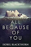 All Because Of You: Large Print Edition