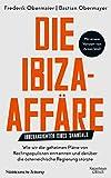 Die Ibiza-Affäre: Innenansichten eines Skandals - Bastian Obermayer