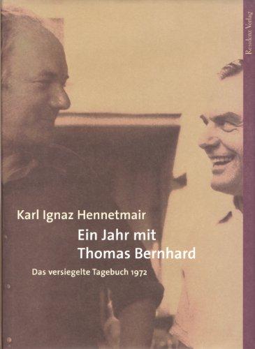 Ein Jahr mit Thomas Bernhard: Das versiegelte Tagebuch 1972