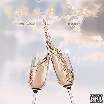 Take a Toast (feat. Kasidon)