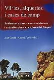 Vil·les, alqueries i cases de camp: Poblament dispers, noves poblacions i urbanitzacions a la Ribera del Xúquer