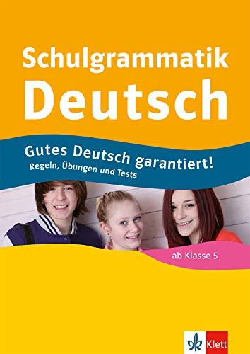 Klett Schulgrammatik Deutsch ab Klasse 5: Regeln, Übungen und Tests