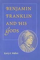 Benjamin Franklin and His Gods