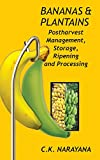 Bananas and Plantains: Postharvest Management,Storage,Ripening and Processing...