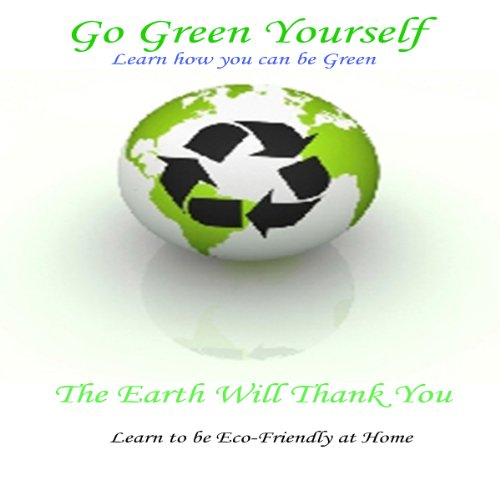 Go Green Yourself: The Earth Will Thank You audiobook cover art