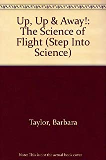 Up, Up & Away!: The Science of Flight (Step into Science)
