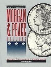 Comprehensive Catalog and Encyclopedia of Morgan and Peace Dollars by Leroy C. Van Allen (1998-05-01)