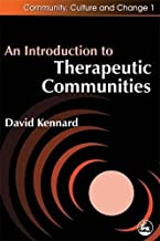 An Introduction to Therapeutic Communities (Community, Culture and Change)