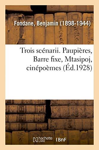 Trois Scénarii. Paupières, Barre Fixe, Mtasipoj, Cinépoèmes