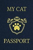 My Cat Passport: Cats Log Book, Cat Information Book, Pet Health Records Keeper, Gifts for Cat Lovers, Pet Expense Tracker, Pet Passport