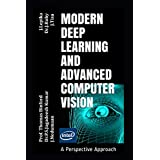 Modern Deep Learning and Advanced Computer Vision: A Perspective Approach
