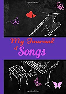 My Journal of Songs: Blank Music Sheet Notebook 7x10 in, 100 pages, perfect for singers and songwriters, create your lyric...