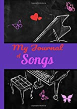 My Journal of Songs: Blank Music Sheet Notebook 7x10 in, 100 pages, perfect for singers and songwriters, create your lyrics and melodies