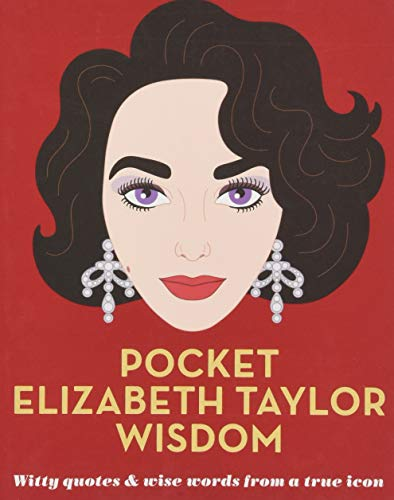 Grant, H: Pocket Elizabeth Taylor Wisdom: Witty and Wise Words from a True Icon (Pocket Wisdom)