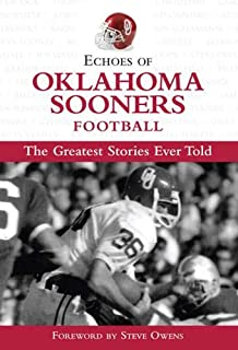 Echoes of Oklahoma Sooners Football: The Greatest Stories Ever Told