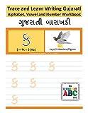 Trace and Learn Writing Gujarati Alphabet, Vowel and Number Workbook: Gujarati Barakhadi Nee Chopadee
