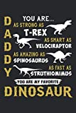 Daddy You Are My Favorite Dinosaur: Funny Father s Day Birthday Christmas Gift Notebook
