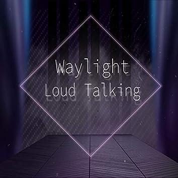 Loud Talking