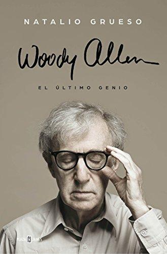 Woody Allen: El último genio (Spanish Edition)