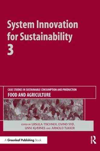 System Innovation for Sustainability 3: Case Studies in Sustainable Consumption and Production ― Food and Agriculture